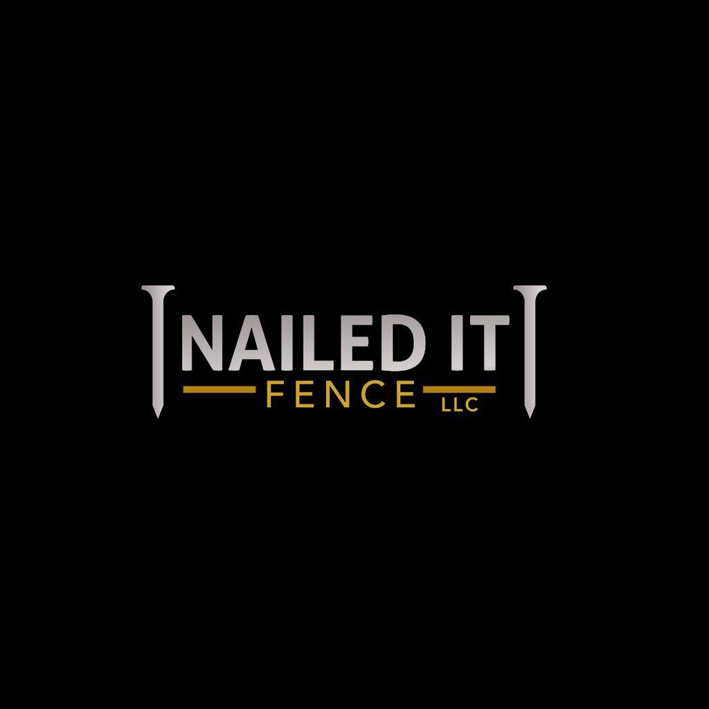 Nailed It Fence, LLC.