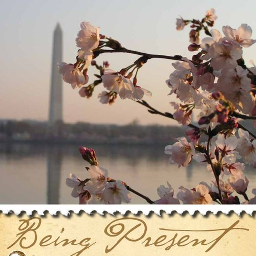 """""""Being Present"""" Event Guide for Washington D.C."""