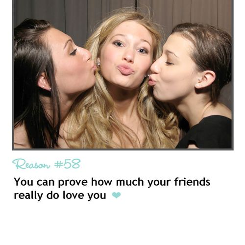 Photo booth rental REASON #58 - You can prove how much your friends really do love you