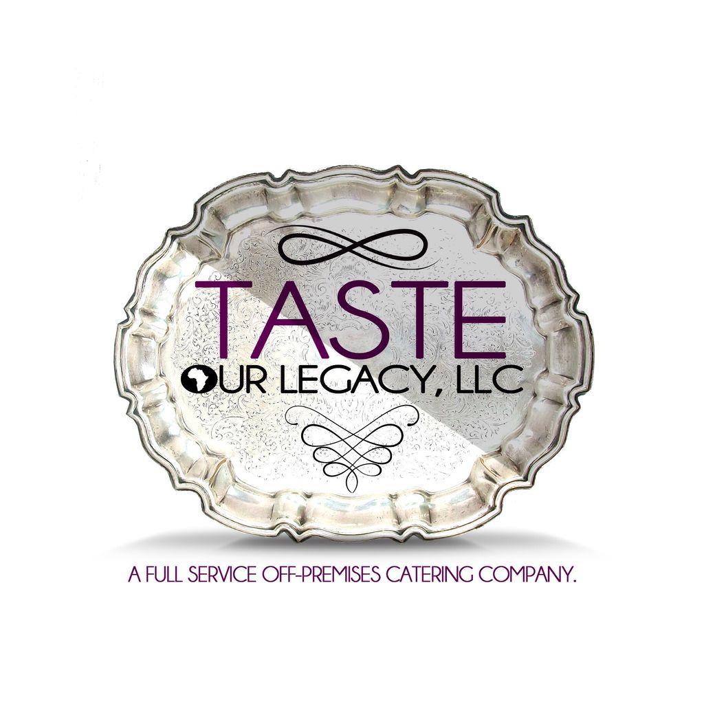 Taste Our Legacy, LLC