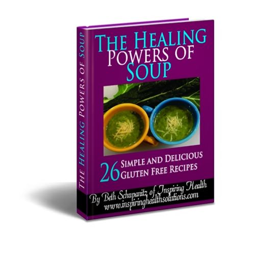 The Healing Powers of Soup - 26 Delicious and Simple Gluten Free Recipes