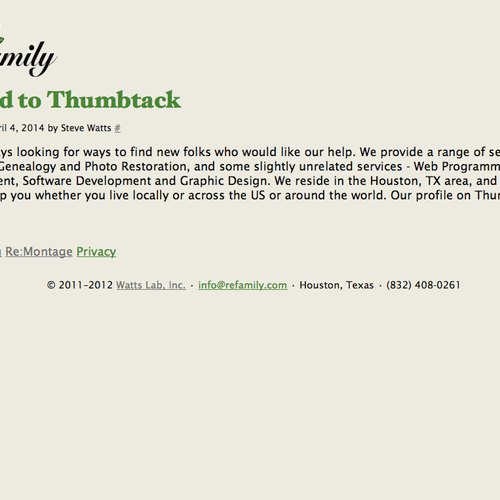 Here is our web site for family history/Genealogy services. If you found us here on Thumbtack, please be sure to use them to request our services (refamily.com).