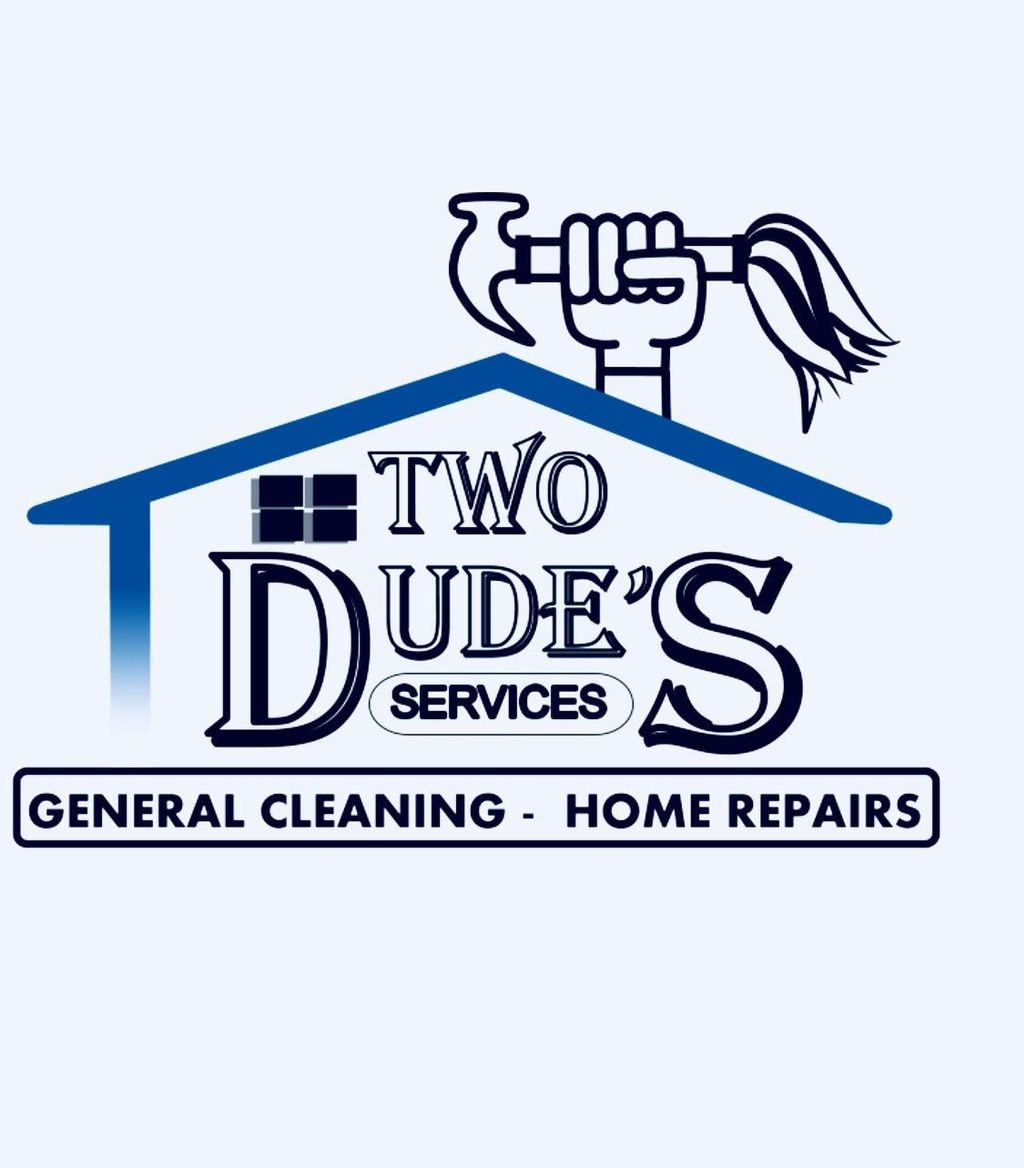 Two Dude's  General Maintenance and Home Repairs
