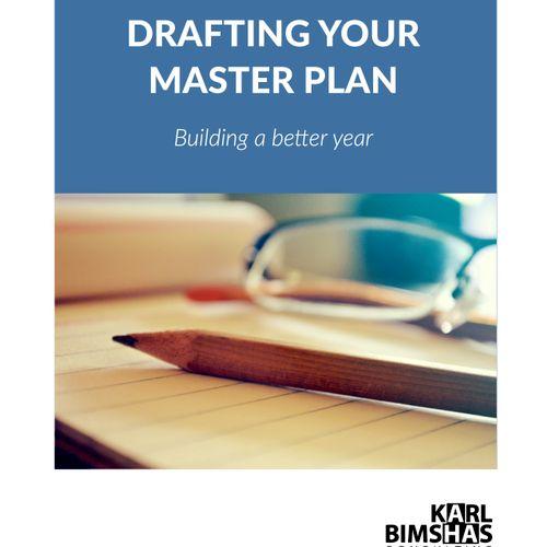 Drafting Your Master Plan