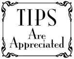 As a service provider, tips are always welcomed but not required.