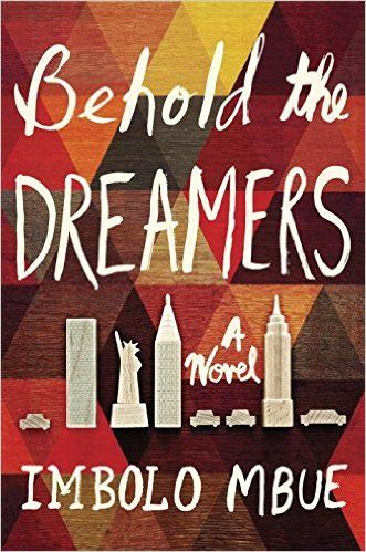 """From Random House Publishing, Blue Square client Imbolo Mbue's """"Behold the Dreamers."""""""