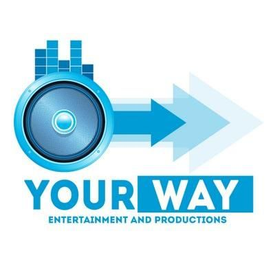 Your Way Entertainment and Productions