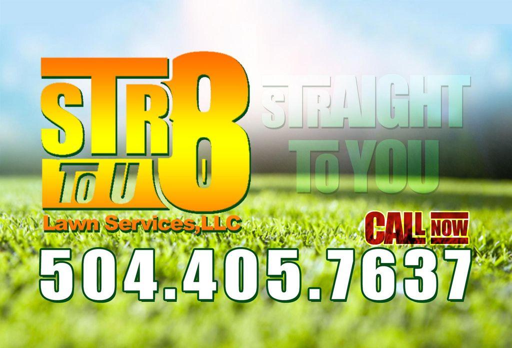 Str8 to U Lawn Services, LLC