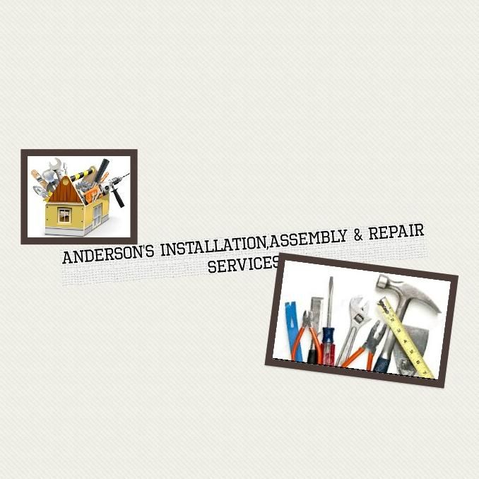 Anderson's Installation,Assembly & Repair Service