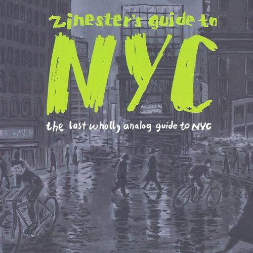 The Zinester's Guide to NYC by Ayun Halliday