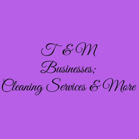 T&M Businesses; Cleaning Services & More