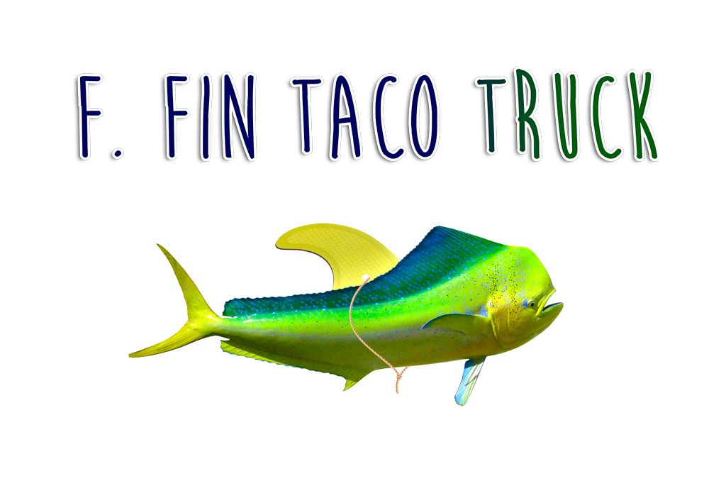 F. Fin Taco Truck
