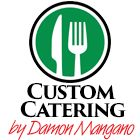 Custom Catering by  Chef Damon