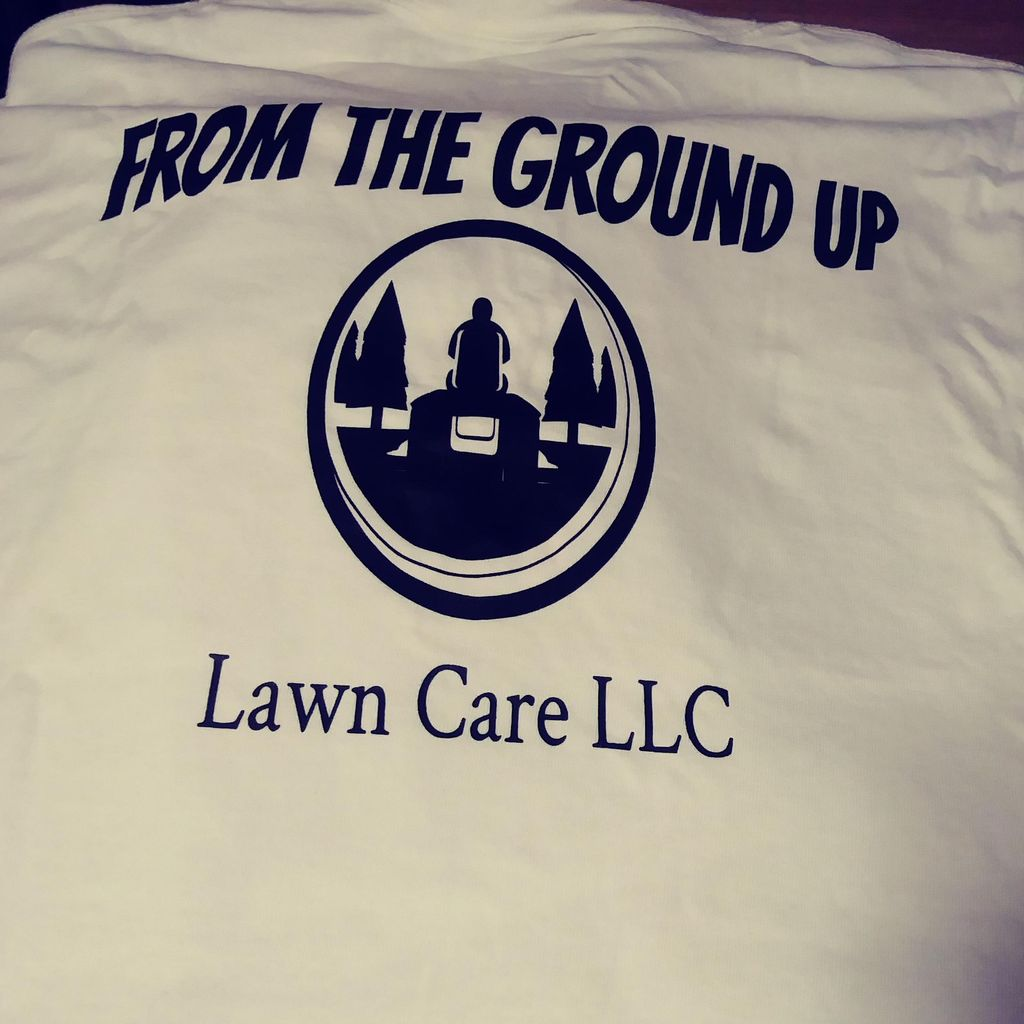 From the Ground Up Lawn Care LLC