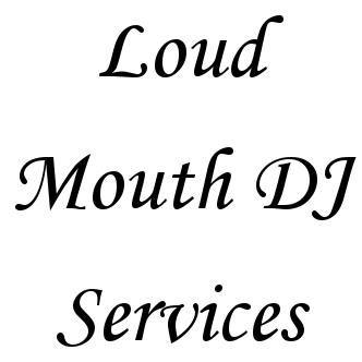 Loud Mouth DJ Services