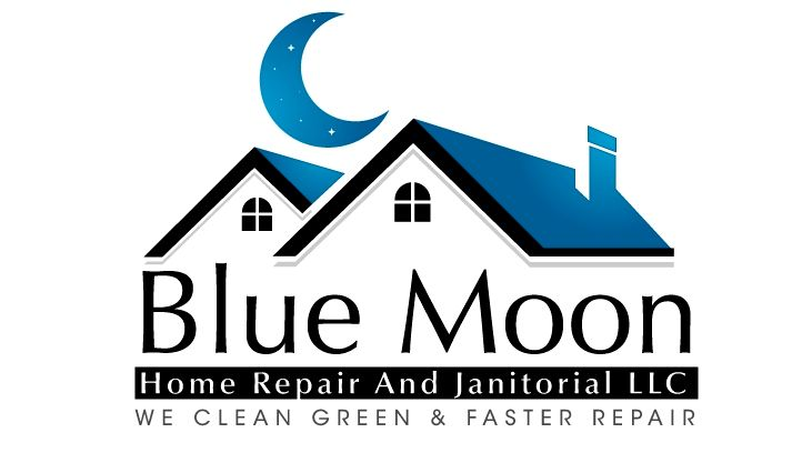 Blue Moon Home Repair & Janitorial LLC