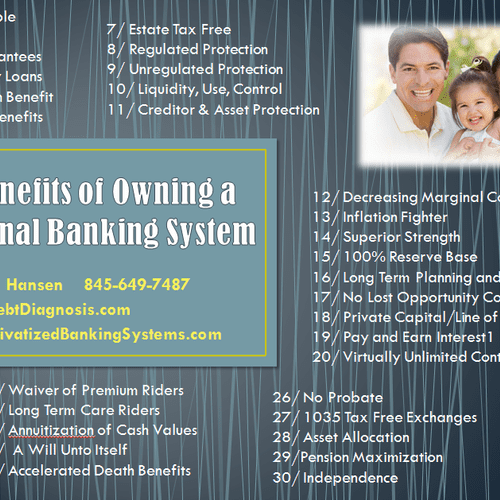 To learn more copy and paste this link:  http://debtdiagnosis.com/2011/02/25/30-benefits-of-owning-a-personal-banking-system/