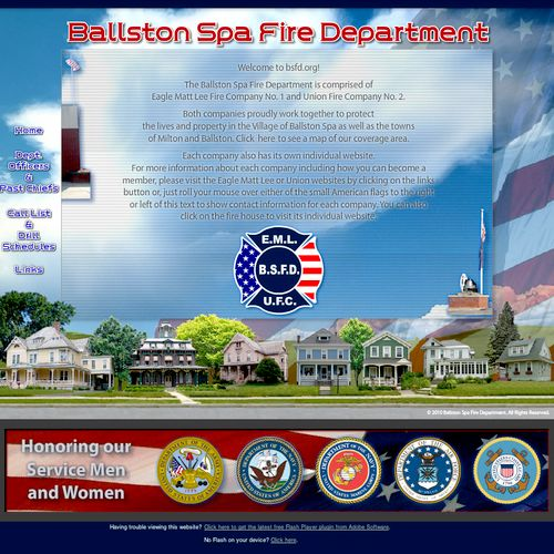 This is a website I did for the Ballston Spa Fire Dept. It is built largely in Flash and has some neat effects. Since I grew up in Ballston Spa, I went around and photographed some houses I liked and incorporated them into the design. View the site at http://www.bsfd.org.