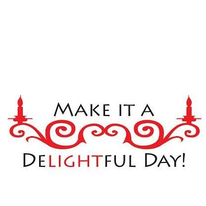 Make it a Delightful Day!