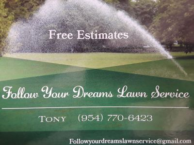 Avatar for Follow Your Dreams Lawn Service!!
