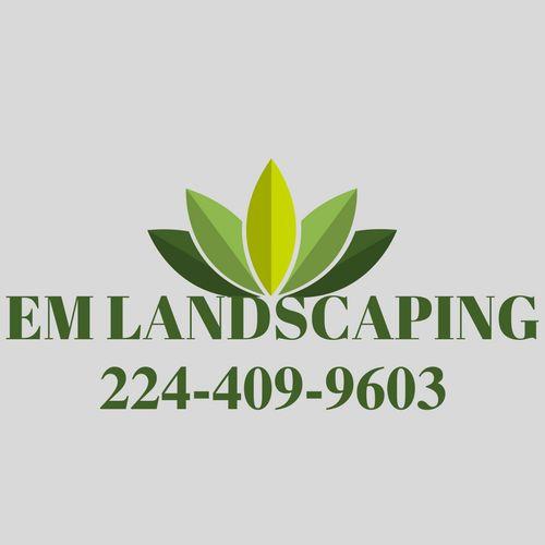 EM Landscaping and Design,LLC