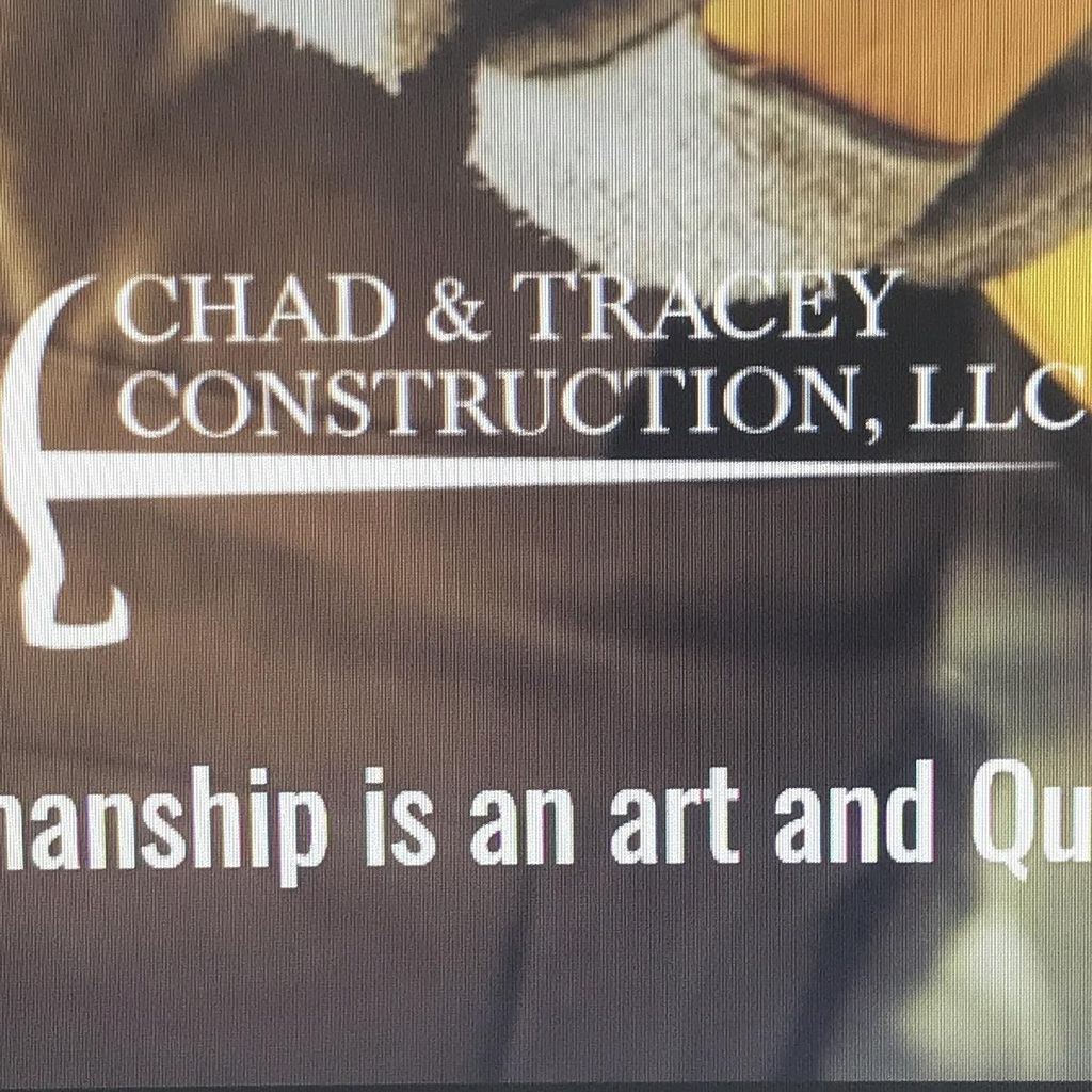 Chad and tracey construction Llc