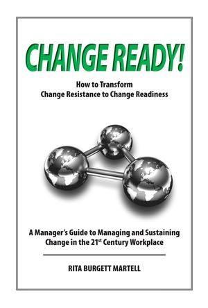 Change Ready! Prepares managers to prepare their organization for successful change