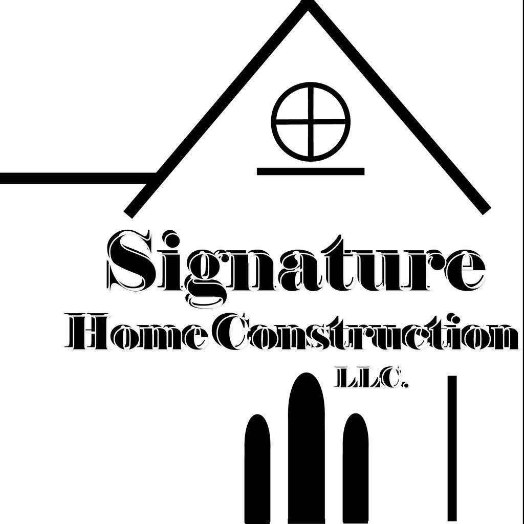 Signature Home Construction LLC.