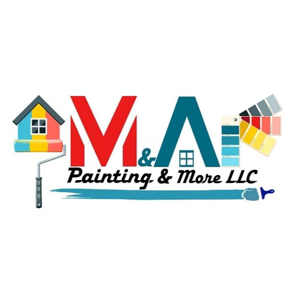 M & A Painting & More LLC