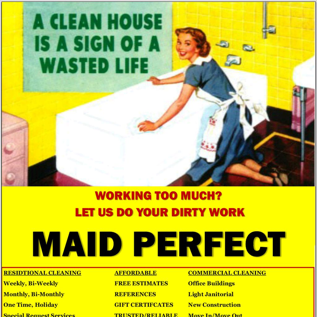 Maid Perfect: Residential/small office cleaning