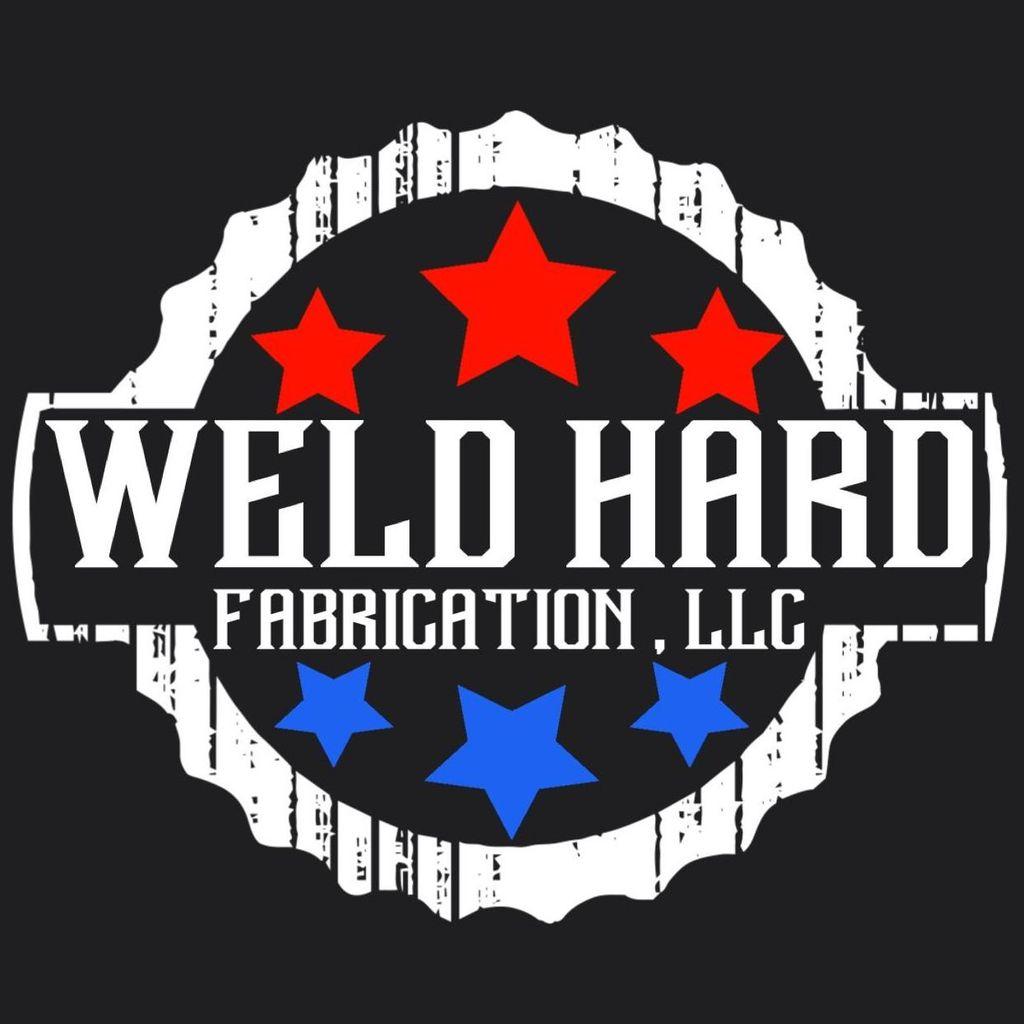 Weld Hard Fabrication, LLC