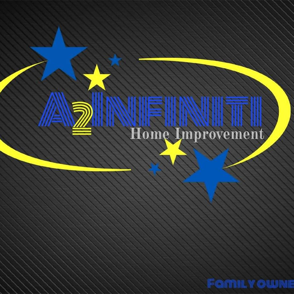 A2Infiniti Home Improvement LLC