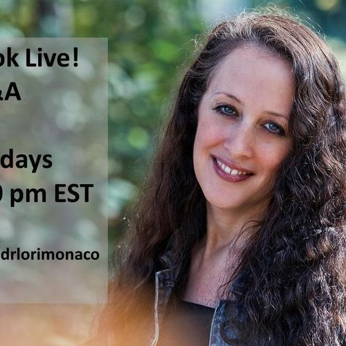 Facebook Live!  Every Thursday - 8:00-8:30 EST facebook.com/drlorimonaco