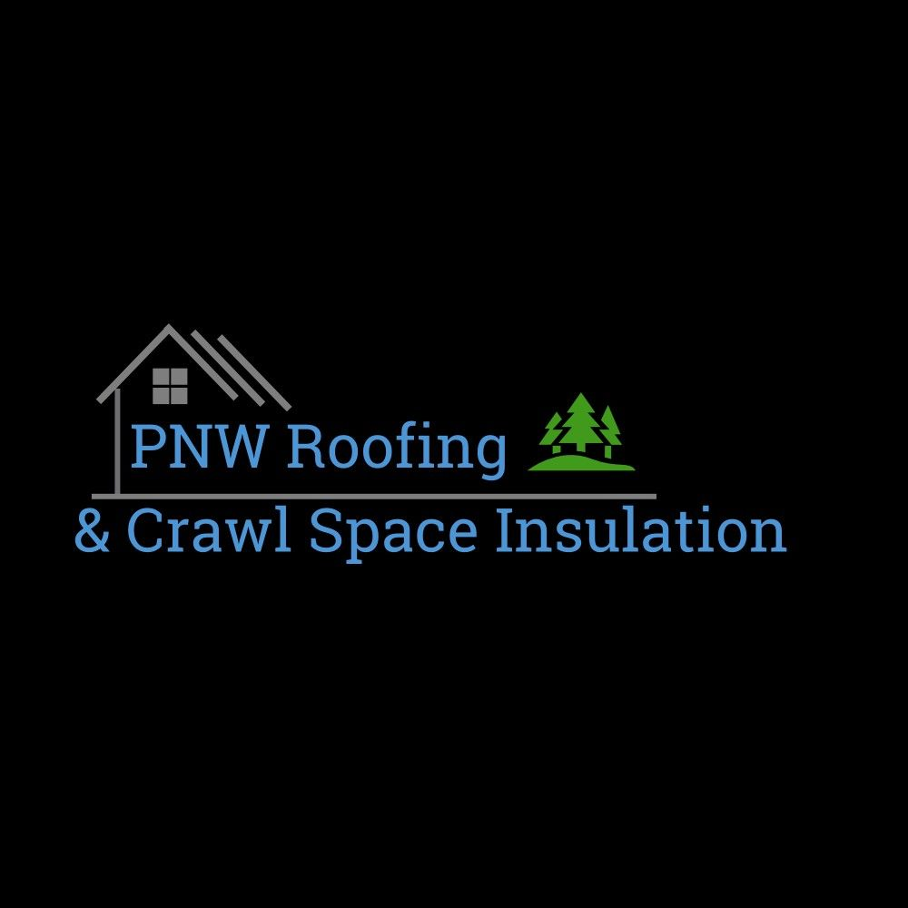 PNW Roofing & Crawl Space Insulation LLC.