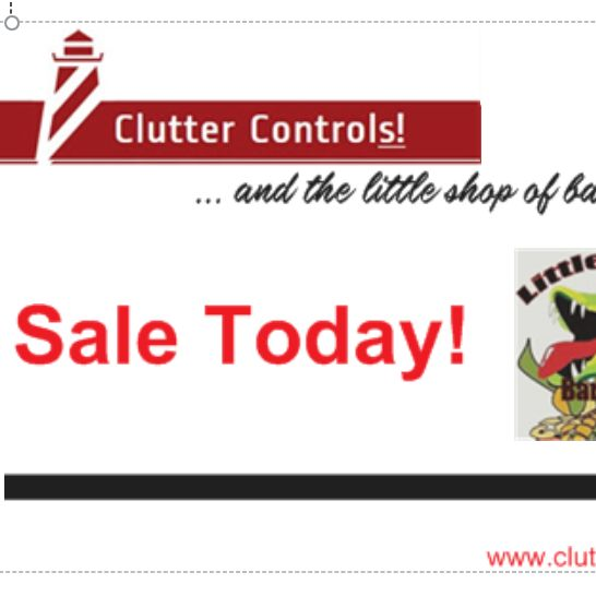 Clutter Controls and the Little Shop of Bargains