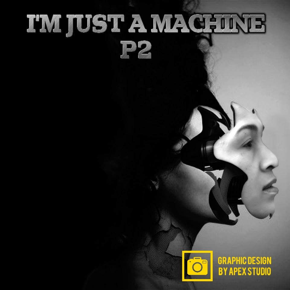 I'm Just A Machine