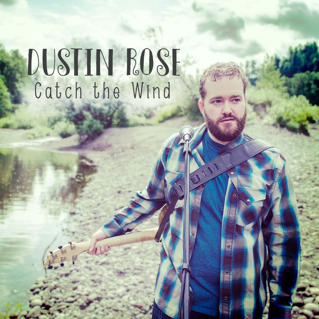 Catch the Wind - Dustin Rose - Full Album & CD