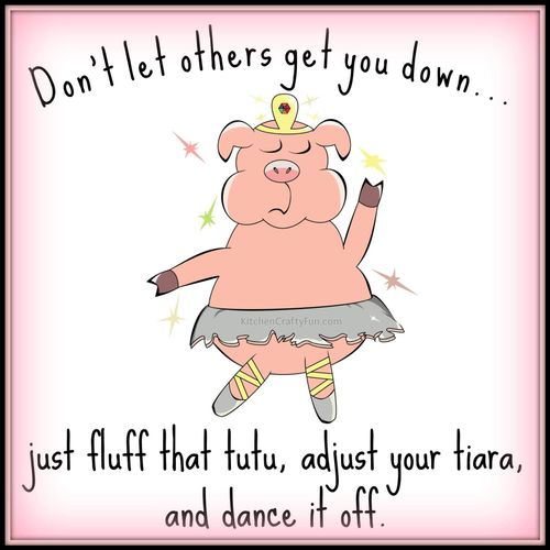 Fluff your tutu and keep going