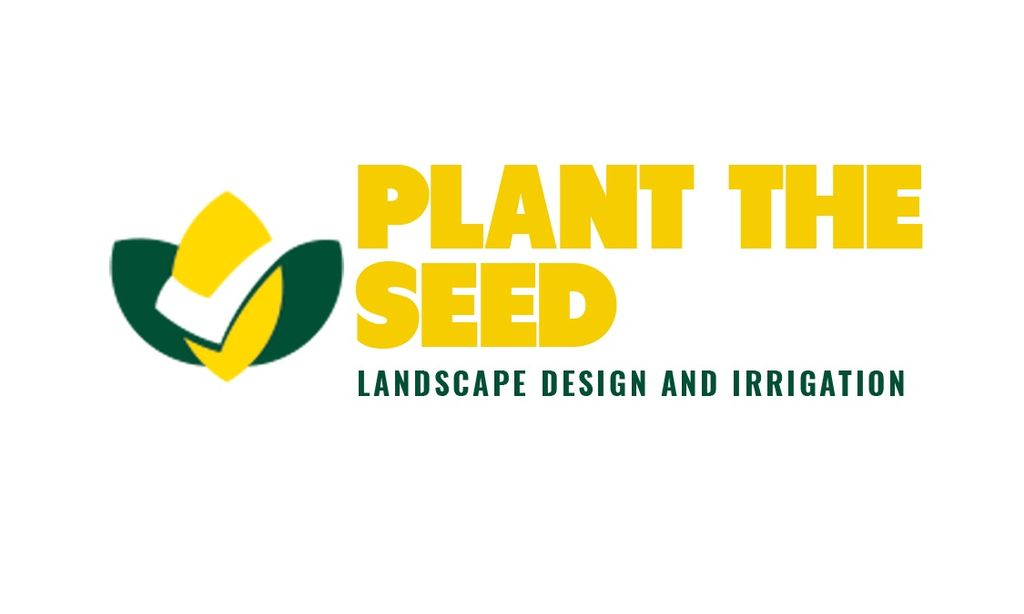 Plant The Seed Landscape and Irrigation