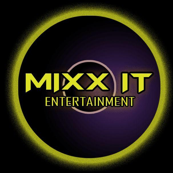 Mixx It Entertainment