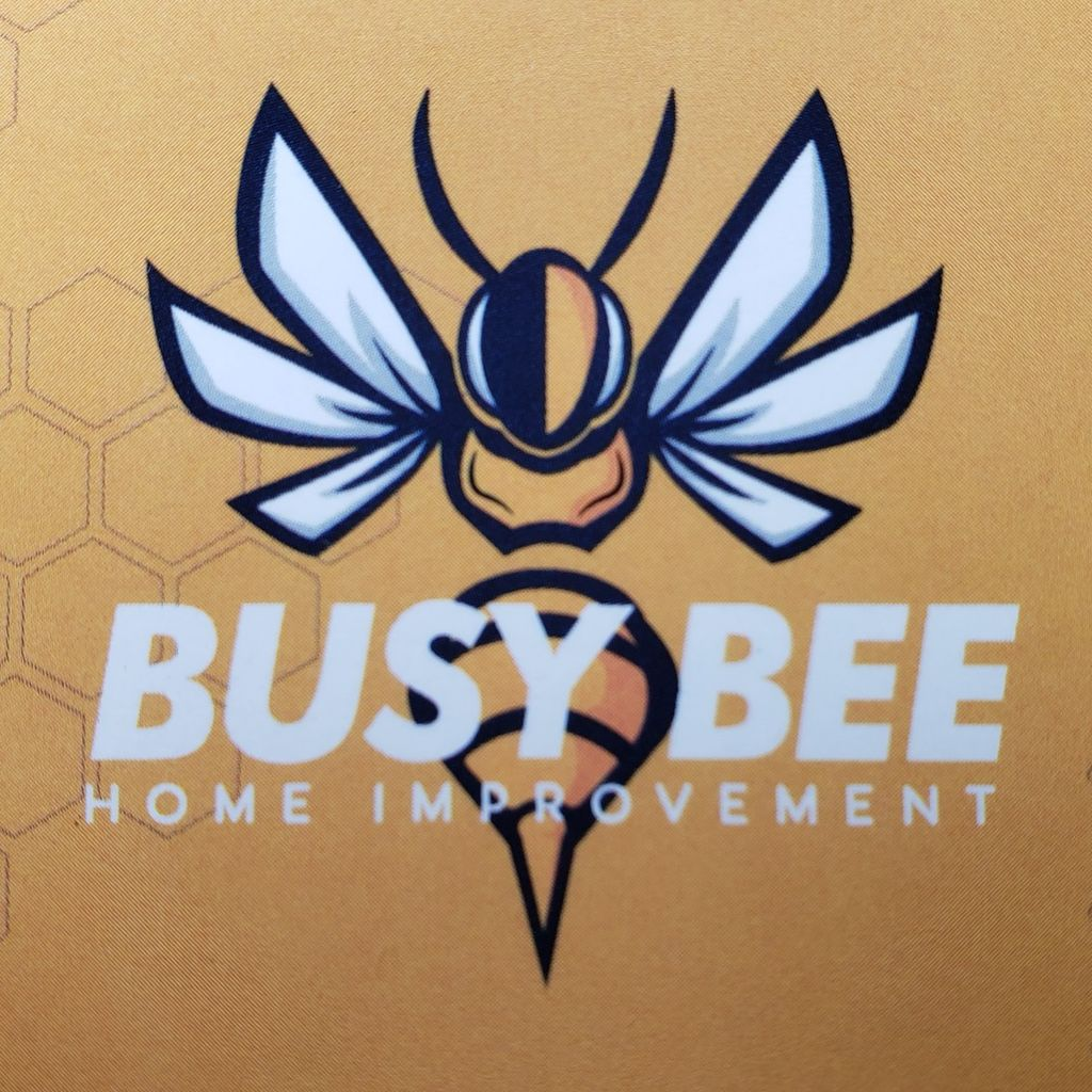 Busy B Home Improvements LLC  (licensed and ins...