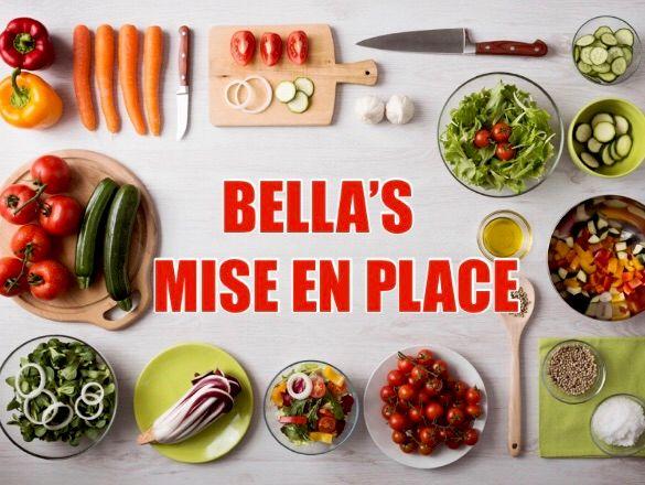 Bella's Mise En Place