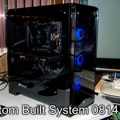 Custom Built System