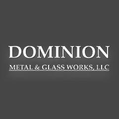 Avatar for Dominion Metal and Glass Works, LLC.