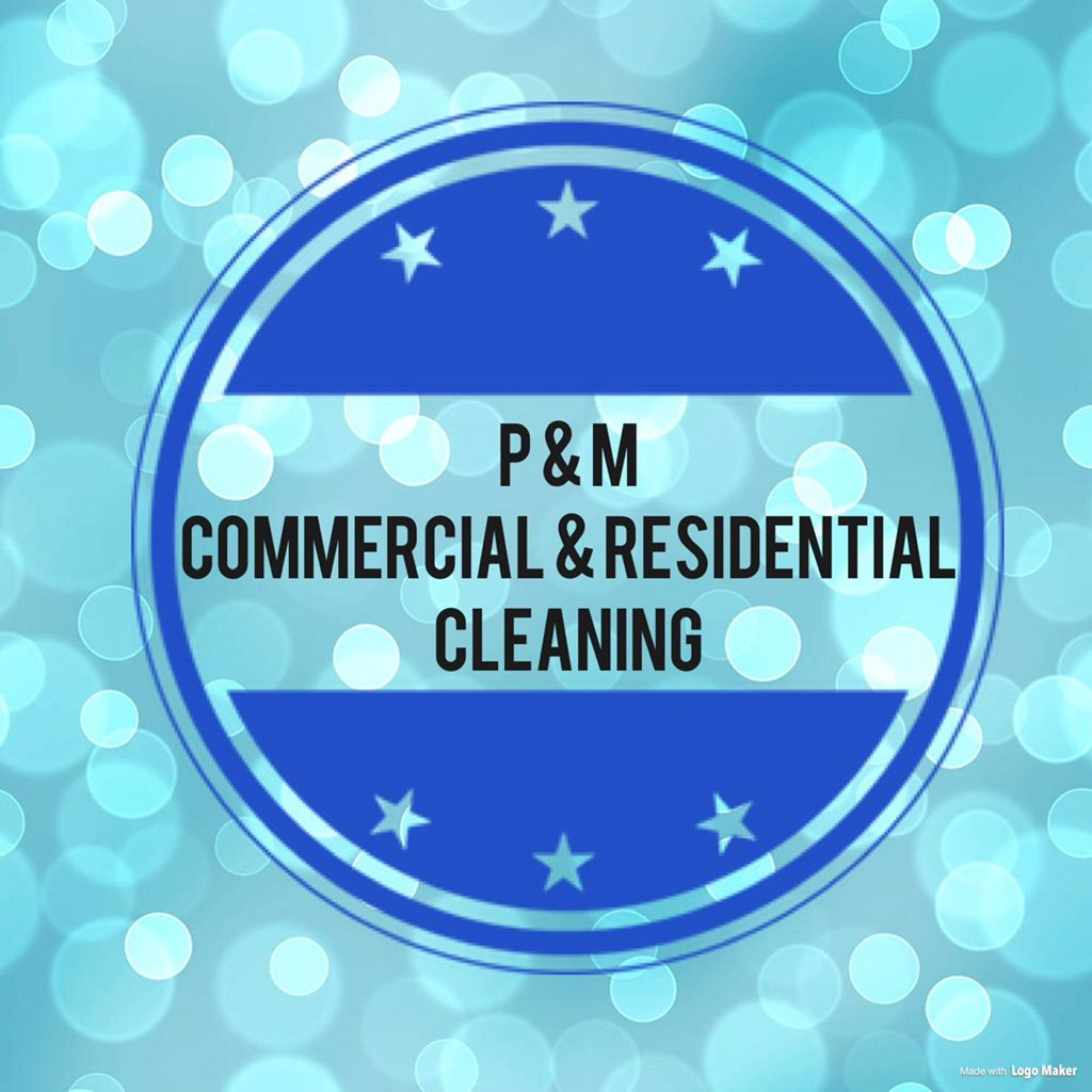 P & M COMMERCIAL / RESIDENTIAL CLEANING LLC