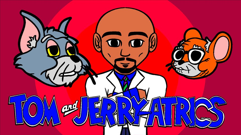 TOM AND JERRRY-ATRICS