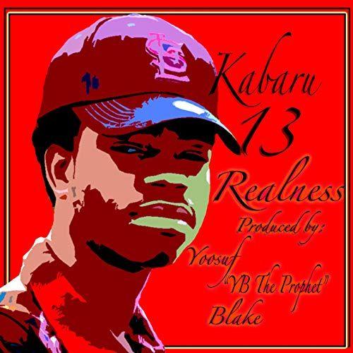 Kabaru 13 - Realness