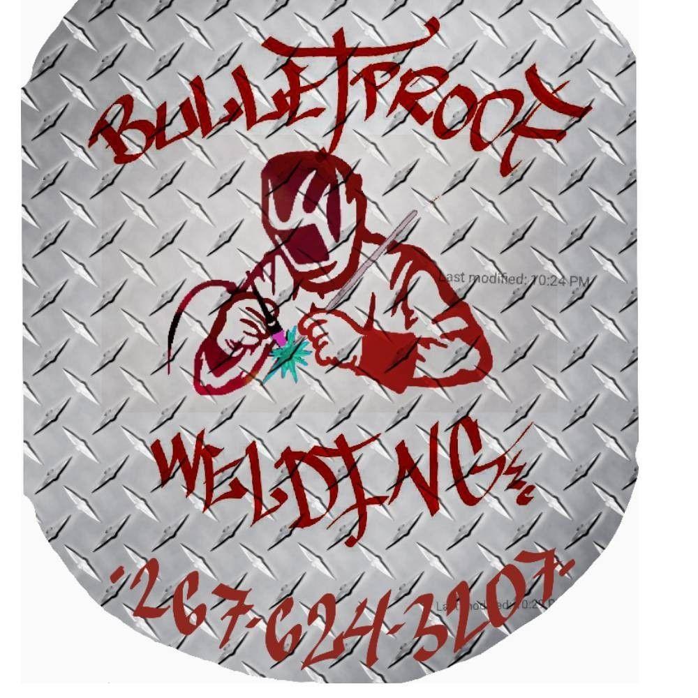 Bulletproof Welding & Fabrication LLC