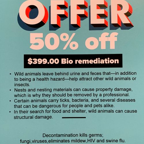 Get bio remediation before the deal ends! $399 any size attic,garage,building or entire home.