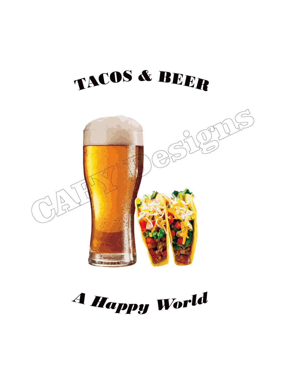 Tacos & Beer A Happy World